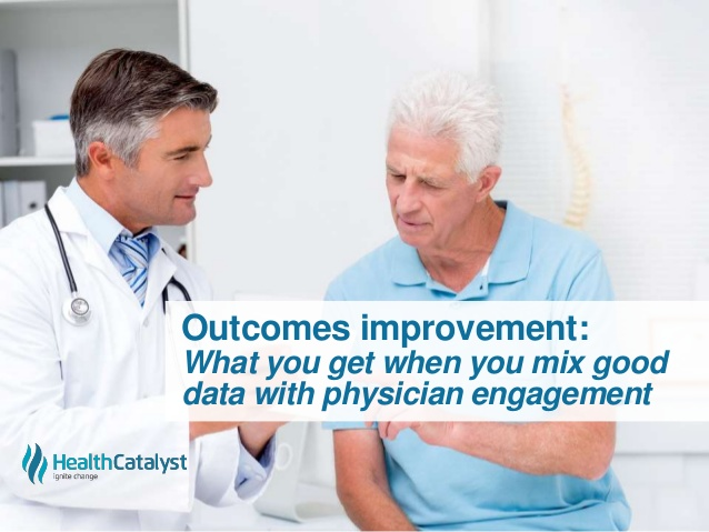 outcomes-improvement-what-you-get-when-you-mix-good-data-with-physician-engagement-1-638.jpg